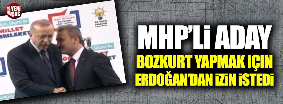MHP'li aday bozkurt yapmak için Erdoğan'dan izin istedi
