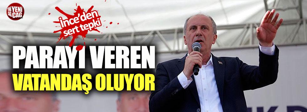 Muharrem İnce: Türkiye Cumhuriyeti vatandaşı olmak, parayı basma işidir