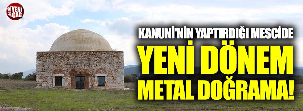 Kanuni'nin yaptırdığı mescide yeni dönem metal doğrama takıldı