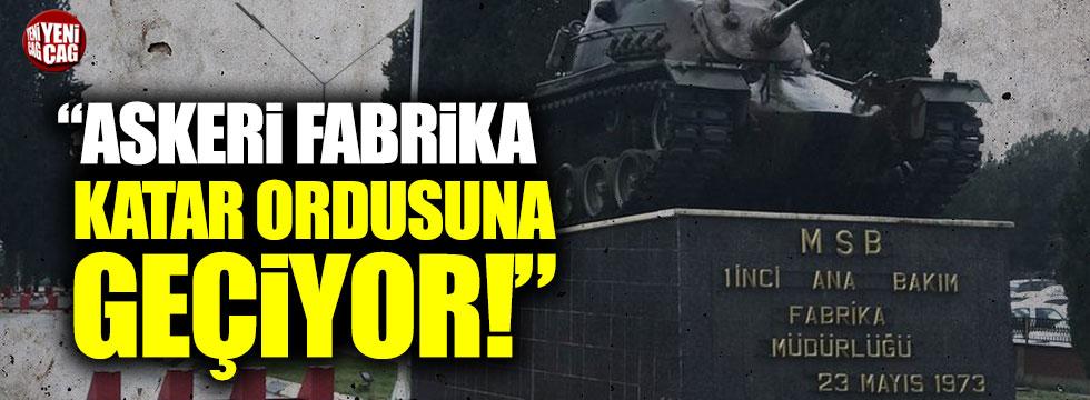"""""""Askeri fabrika Katar ordusuna geçiyor"""""""