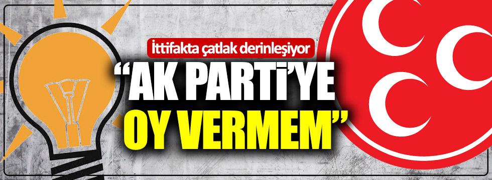 """İttifakta çatlak derinleşiyor: """"AKP'ye oy vermem"""""""