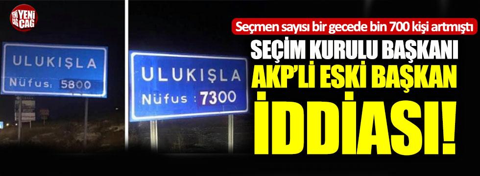 Ulukışla'da seçim kurulu başkanı AKP'li eski başkan iddiası