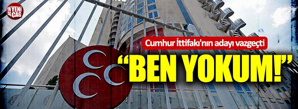"""Cumhur İttifakı'nın adayı vazgeçti: """"Ben yokum"""""""