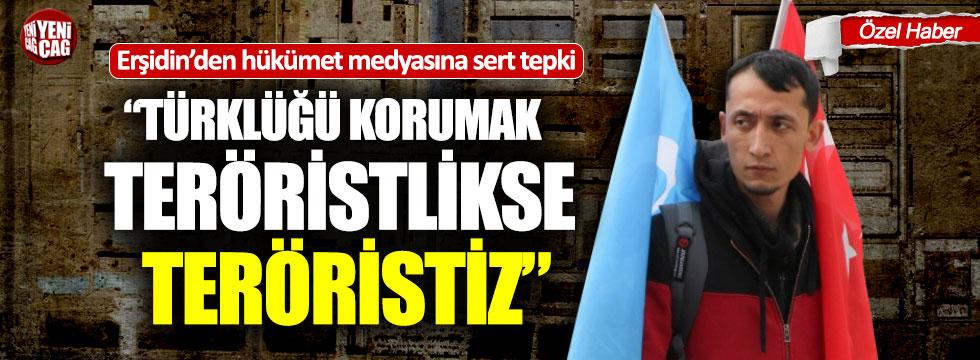 Erşidin Erdin'den Hükümet medyasına sert tepki!