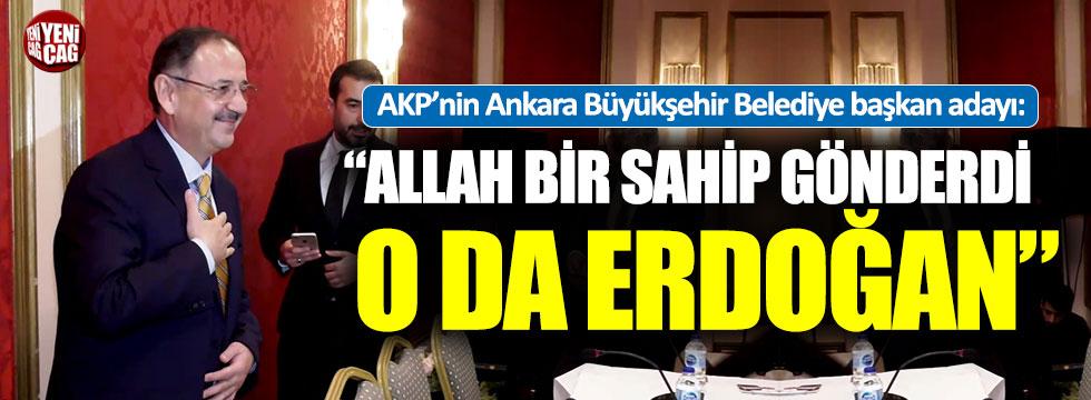 """Mehmet Özhaseki: """"Allah bir sahip gönderdi o da Erdoğan"""""""