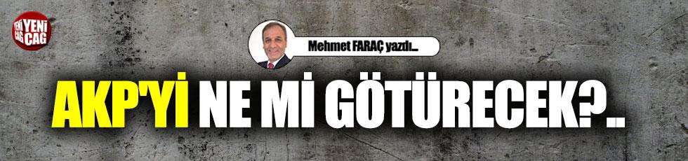 AKP'yi ne mi götürecek?..