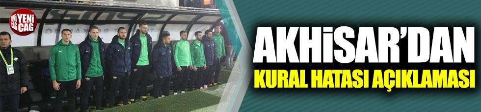 Akhisarspor'dan kural hatası açıklaması!