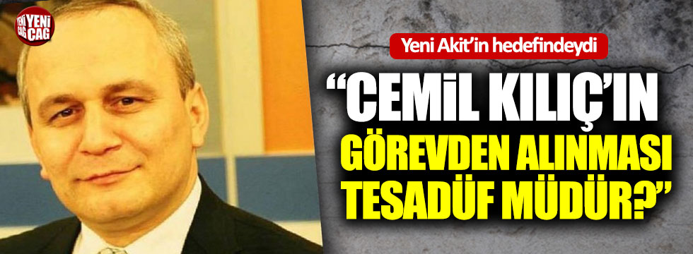 Akit'in hedef gösterdiği Cemil Kılıç'ın görevden alınması Meclis'te