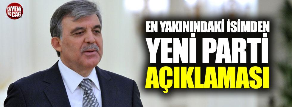 Abdullah Gül'e yakın isimden yeni parti iddialarına yeşil ışık