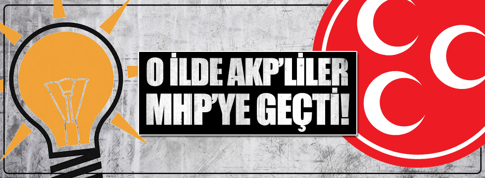 AKP'nin kalesinde MHP krizi: 500 kişi partiyi bıraktı