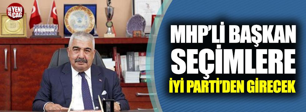 MHP'li Başkan seçimlere İYİ Parti'den girecek