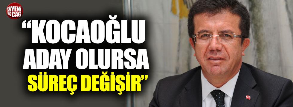 """Nihat Zeybekçi: """"Kocaoğlu aday olursa süreç değişir"""""""