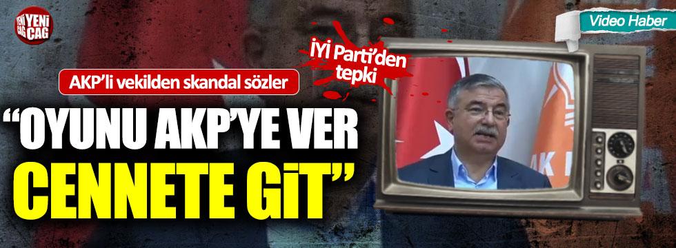 "AKP'li İsmet Yılmaz'dan skandal sözler: ""Oyunu AKP'ye ver cennete git"""
