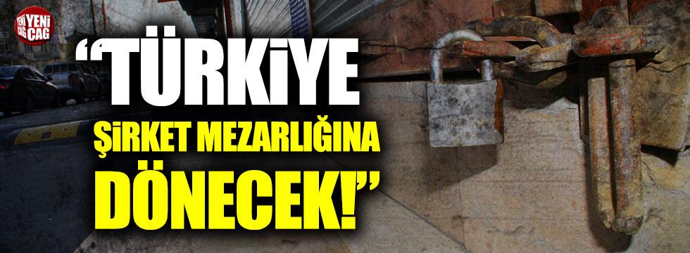 """Tahsin Tarhan: """"Türkiye şirket mezarlığına dönecek"""""""