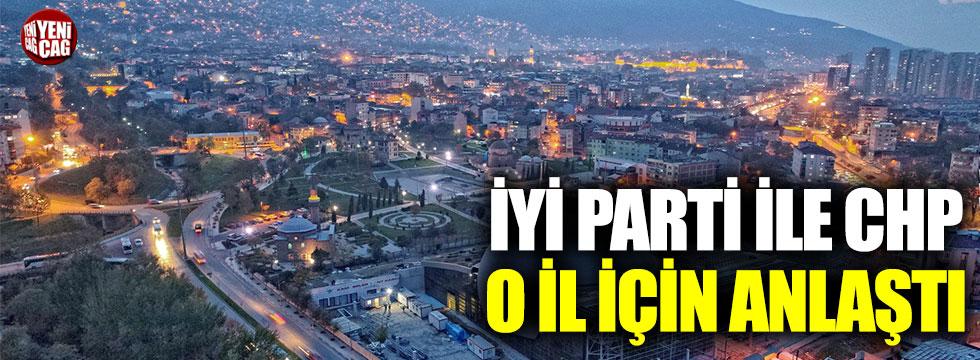 İYİ Parti ile CHP arasındaki Bursa mutabakatı belli oldu