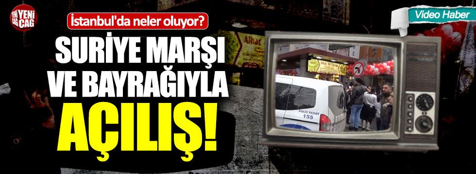 İstanbul'da Suriye Marşlı Suriye bayraklı açılış