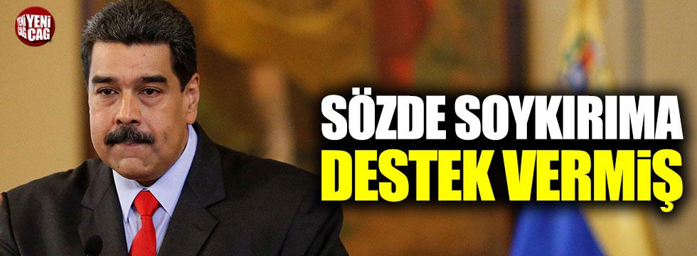 Türkiye'nin destek verdiği Maduro sözde soykırımı tanımış