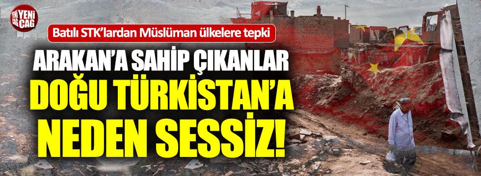 """""""Arakan'a sahip çıkan Müslüman ülkeler Doğu Türkistan için sessiz"""""""