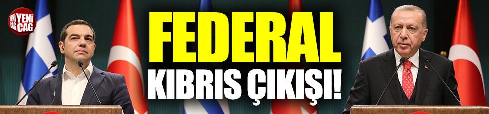 Erdoğan ve Çipras görüşmesinde Federal Kıbrıs çıkışı