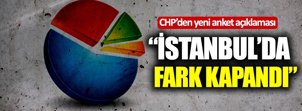 """CHP'den yeni anket açıklaması: """"İstanbul'da fark kapandı"""""""