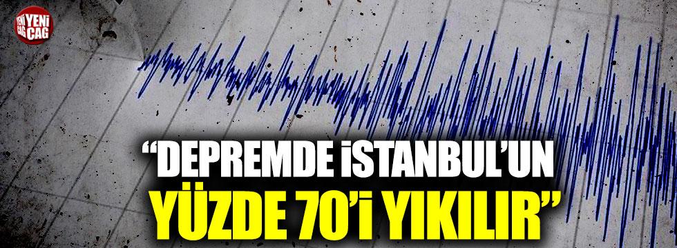 """""""Depremde İstanbul'un yüzde 70'i yıkılır"""""""