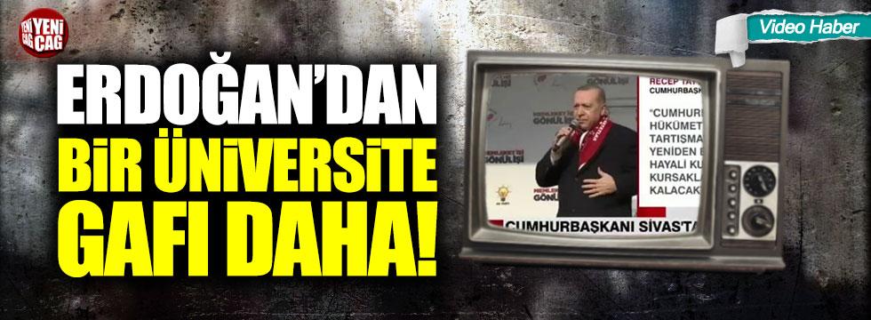 Cumhurbaşkanı Erdoğan'dan bir üniversite gafı daha!