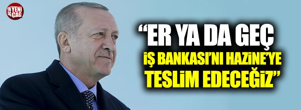 """Cumhurbaşkanı Erdoğan: """"Er ya da geç İş Bankası'nı Hazine'ye teslim edeceğiz"""""""