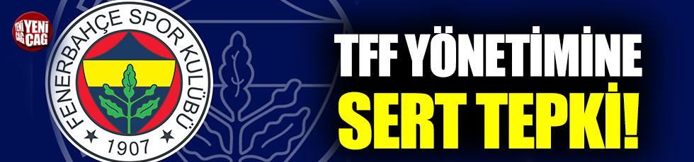 Fenerbahçe'den TFF yönetimine sert tepki
