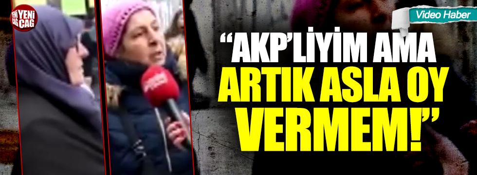 """AKP'liyim ama artık asla oy vermem"""