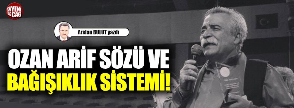 Ozan Arif sözü ve bağışıklık sistemi!