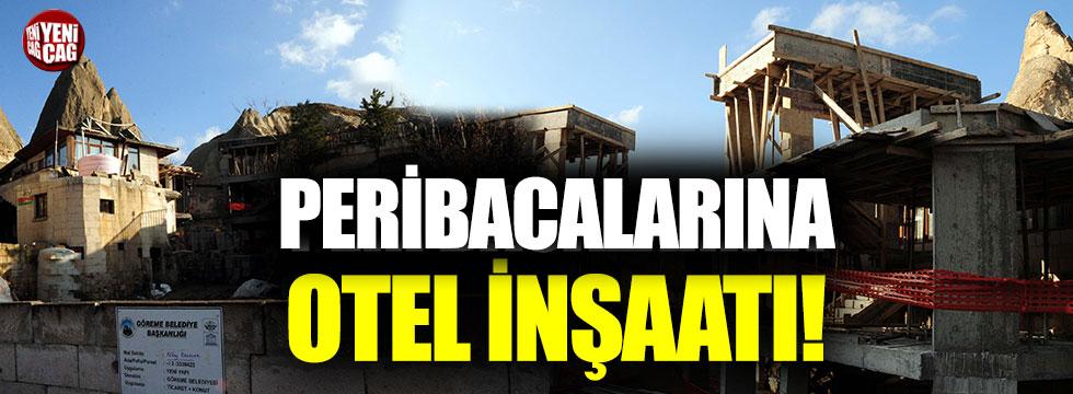 Peribacaları yanındaki otel inşaatına tepki