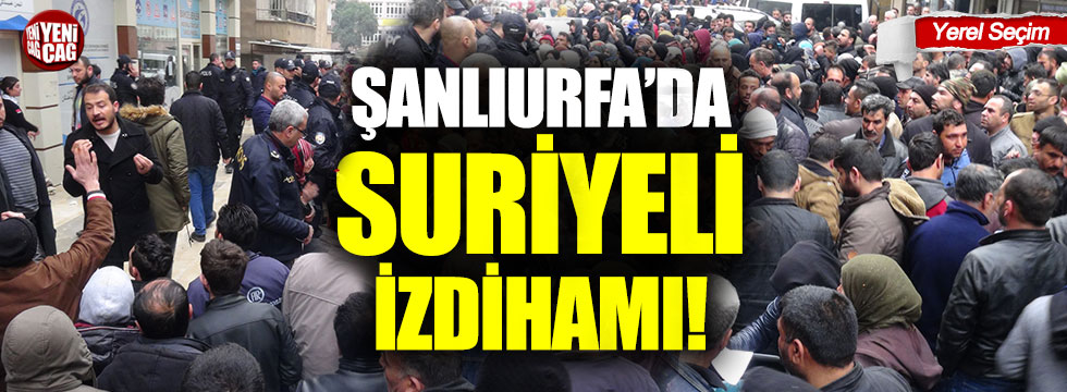 Şanlıurfa'da Suriyeli izdihamı