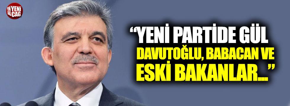 """""""Yeni partide Gül, Davutoğlu, Babacan ve eski bakanlar"""""""