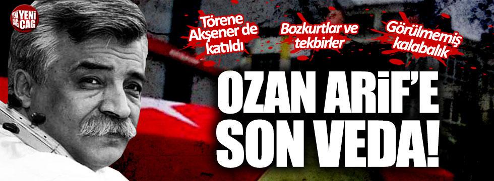 Ozan Arif'e son veda!