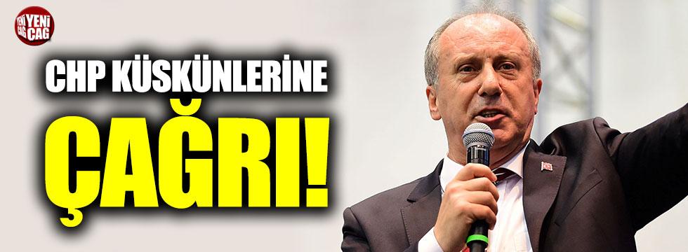 Muharrem İnce'den CHP küskünlerine çağrı!