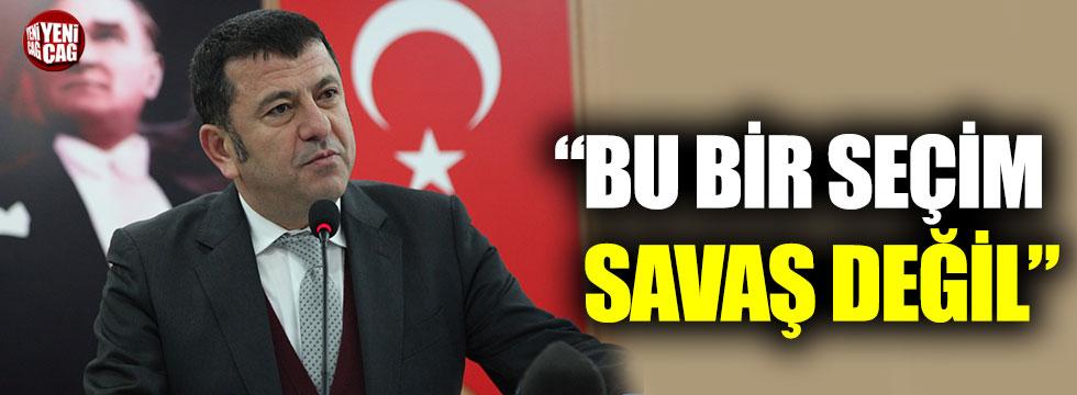 """Veli Ağbaba: """"Bu bir seçim, savaş değil"""""""