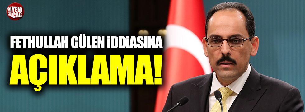 Fetullah Gülen iddialarına İbrahim Kalın'dan açıklama!