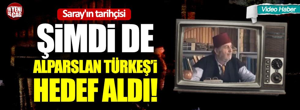 Saray'ın tarihçisi şimdi de Alparslan Türkeş'i hedef aldı!