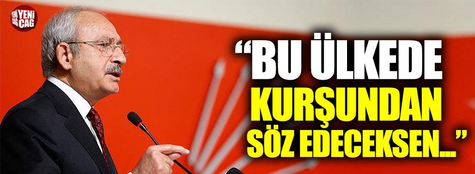 """Kemal Kılıçdaroğlu: """"Eğer bu ülkede kurşundan söz edeceksen…"""""""