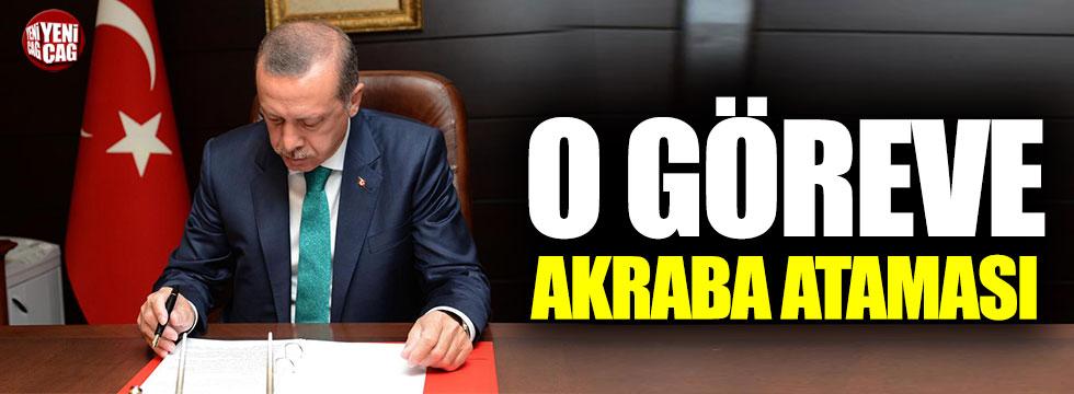 Cumhurbaşkanı Erdoğan teyzesinin oğlunu atadı