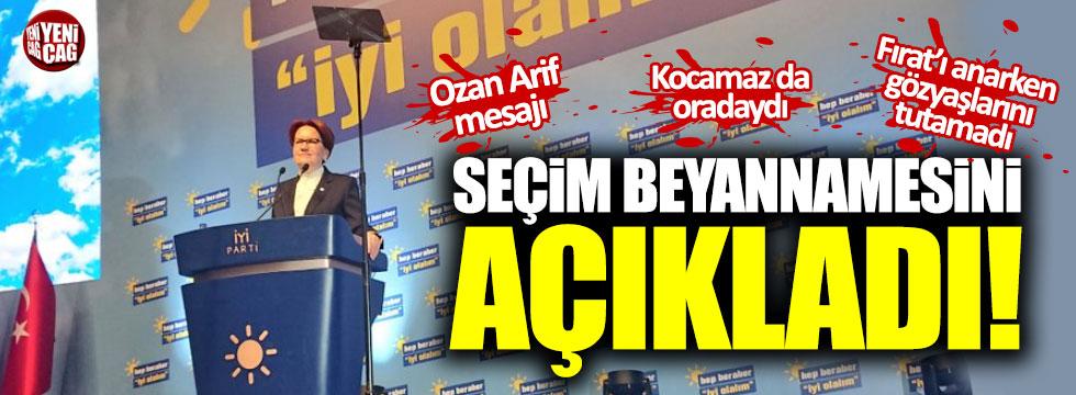Meral Akşener seçim beyannamesini açıkladı