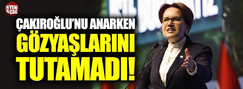 Akşener, Fırat Çakıroğlu'nu anarken gözyaşlarını tutamadı
