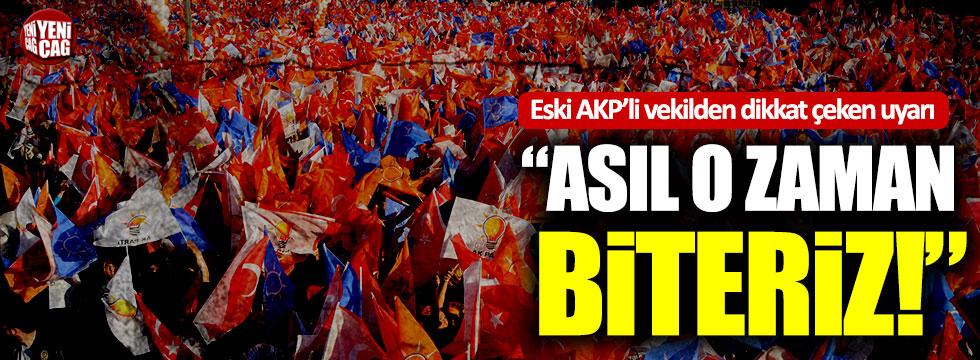 """Eski AKP'li vekilden dikkat çeken uyarı: """"Asıl o zaman biteriz"""""""