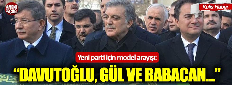 """Yeni parti için model arayışı: """"Davutoğlu, Gül ve Babacan…"""""""