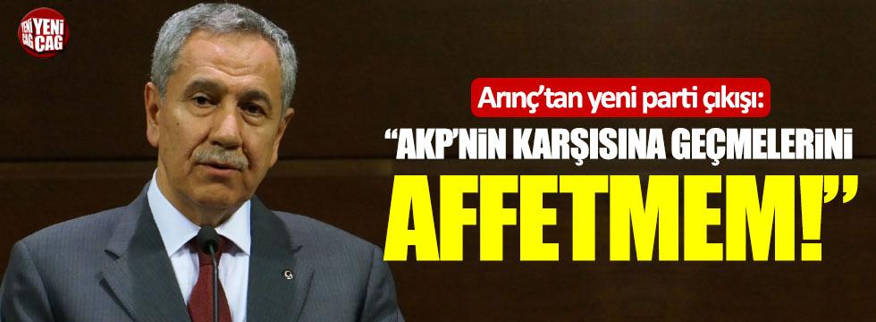 """Arınç yeni parti çıkışı: """"AKP'nin karşısına geçmelerini affetmem"""""""