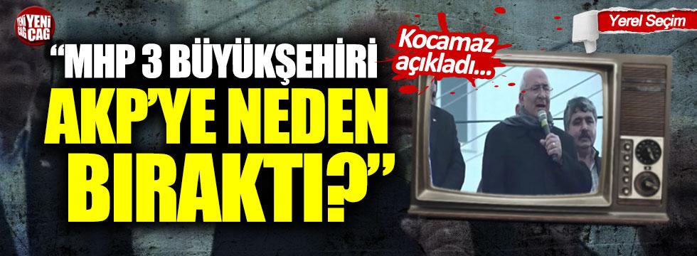 Kocamaz açıkladı: MHP 3 büyükşehiri AKP'ye neden bıraktı?