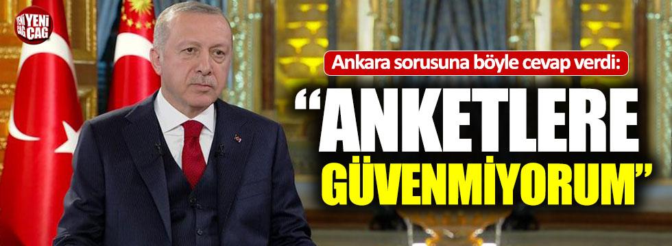 """Erdoğan'dan Ankara çıkışı: """"Anketlere güvenmiyorum"""""""