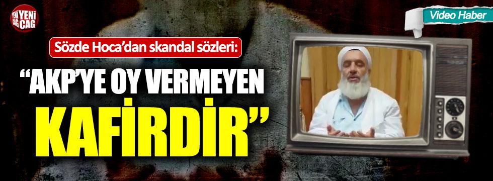 """Sözde hocadan skandal sözler: """"AKP'ye oy vermeyen kafirdir"""""""