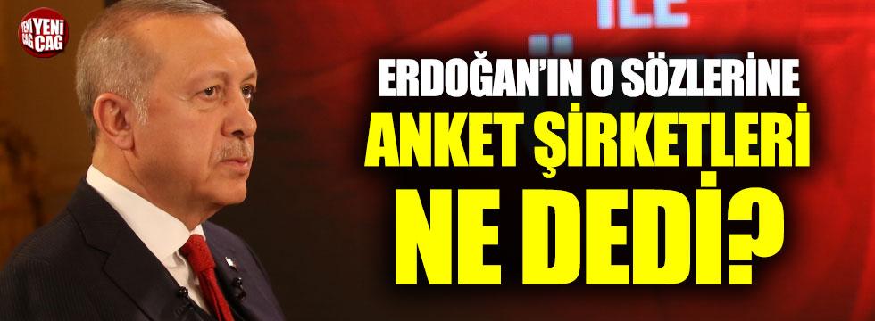 Anket şirketlerinden Erdoğan açıklaması