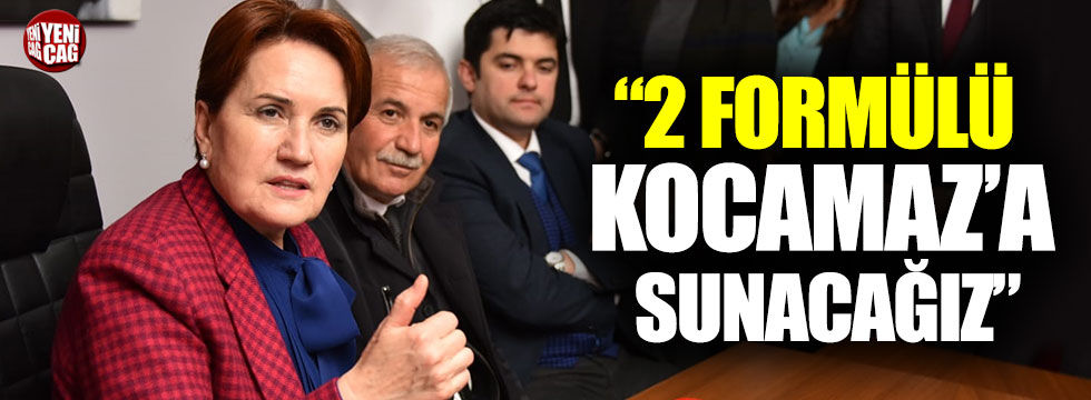 """Meral Akşener'denKocamaz açıklaması: """"2 formülü kendisine sunacağız"""""""